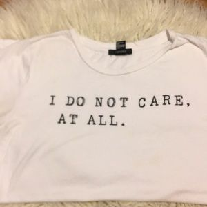 """""""I do not care, at all."""" Tee shirt"""